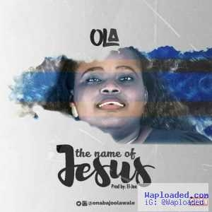 Ola - The Name Of Jesus